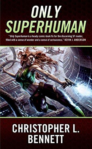 Only Superhuman Audiobook - Christopher L. Bennett Free