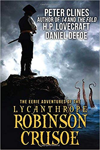 The Eerie Adventures of the Lycanthrope Robinson Crusoe Audiobook - Peter Clines Free
