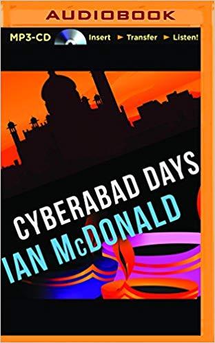 Cyberabad Days Audiobook - Ian McDonald Free